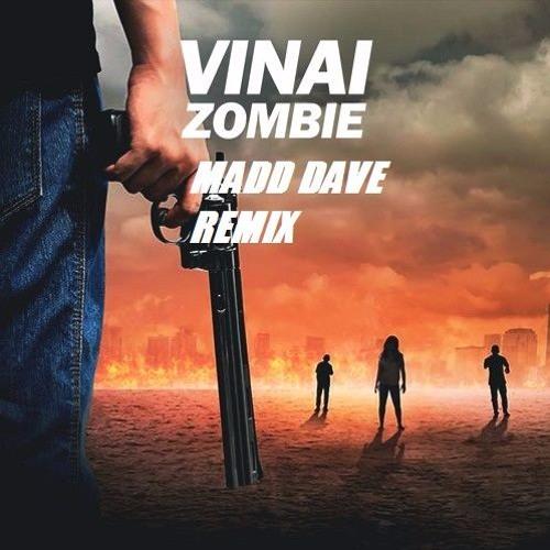 VINAI - Zombie (Madd Dave Remix)