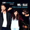 Free Download You Look Good  --  Lady Antebellum Cover Mp3