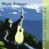 Matthi Birkmeyer - Dann pack i mi zam | Album: Am Leben sein (2012)