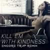 Selena Gomez Kill Em With Kindness Encore Trap Remix Mp3