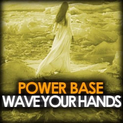 Power Base - Wave Your Hands (Original Mix)