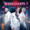 Desobediente [Feat Alexis y Fido]