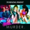 Mitch Murder - Turning Point (FREE DOWNLOAD)