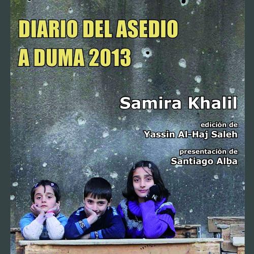 Diario del asedio a Duma 2013, de Samira Khalil