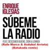 Enrique Iglesias - Súbeme La Radio. (Rafa Marco & Asdubal Arrieta-Batukada Remix)>DOWNLOAD-FREE>BUY©