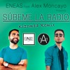 Enrique Iglesias - Subeme La Radio ( KIZOMBA REMIX ) By ENEAS Feat. Alex Moncayo **FREE DOWNLOAD**