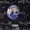 Around The World - Big Guap x Yola Baby x Luke Greenz x Rowdy Ray
