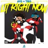 Ayo & Teo - Lit Right Now (PROD. BL$$D)