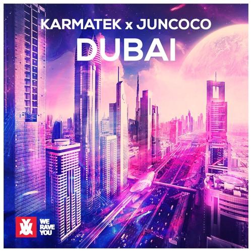 Karmatek, Juncoco - Dubai (Original Mix)