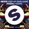 Mesto - Step Up Your Game (RVBIKs Remix)