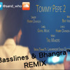 Tommy Pepe 2- Harry Dhanoa (BASSLINES & BHANGRA™ REMIX)