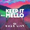 KeEp iT MeLLo feat. Omar Linx