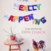 This Is Really Happening by Erin Chack, read by Erin Chack