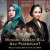 Free Download Melly Goeslaw - Memang Kenapa Bila Aku Perempuan? with Gita Gutawa - Single Original Soundtrack Mp3
