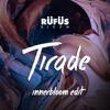 Innerbloom (Tirade Edit)- Rüfüs Du Sol