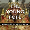 The Young Pope S:1   Second Episode E:2   AfterBuzz TV AfterShow