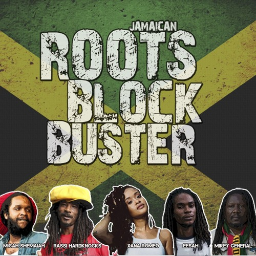 Roots Blockbuster – Rassi Hardnocks, Micah Shemaiah, Xana Romeo, Eesah, MIckey General