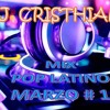 MIX POP LATINO MARZO 2017 - - -- DJ CRISTHIAN