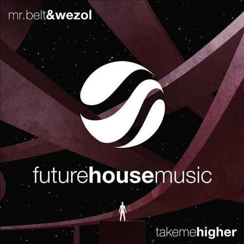 Mr. Belt & Wezol - Take Me Higher (Original Mix)