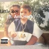 Little Boy (ft. Anti Hero)
