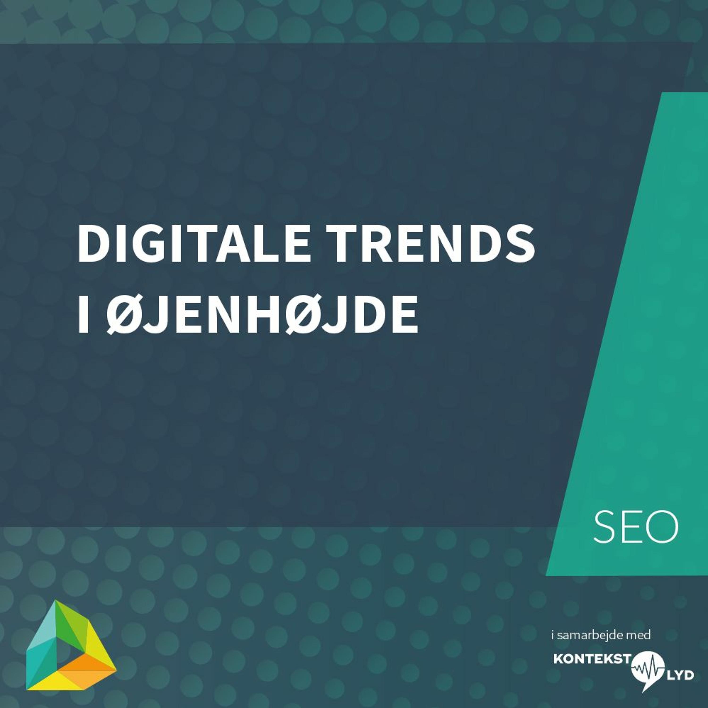 Digitale trends - i øjenhøjde.
