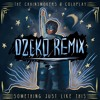 Something Just Like This (Dzeko Remix)