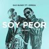 Soy Peor (Mambo Remix) - Bad Bunny Ft. Omega