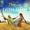 DUM DUM (Phillauri)Full Official Song