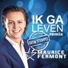 Maurice Fermont - Ik Ga Leven (Geen Stempel Remix)