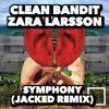 Clean Bandit - Symphony Ft. Zara Larsson (JACKED REMIX)