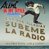 Enrique Iglesias Ft Descemer Buenozion And Lennox Su00fabeme La Radio Alemc 2017 In My Style Rework Mp3
