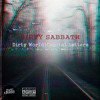 DIRTY $ABBATH - Dirty World x Capital Letters (Hellion x Fifty Grand x The Virus and Antidote)