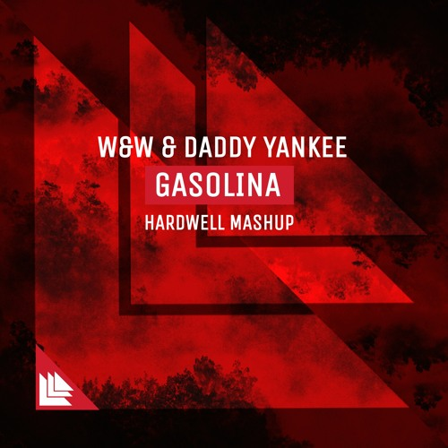 W&W & Daddy Yankee - Gasolina (Hardwell Mashup)