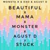MONSTA X/EXO/AGUST D – Beautiful/Mama/Monster/Agust D/Stuck MASHUP