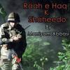 Raah E Haq K Shaheedo By ~Mariyam Abbasi~