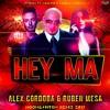 Hey Ma (Alex Córdoba & Ruben Mesas Moombahton Remix 2017)