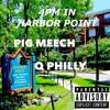 4PM N Harbor Point FT. PIg Meech