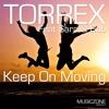 Torrex feat. Sara & Bob - Keep On Moving (Original Mix)