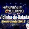 henrique juliano   vidinha de balada dj luiz costa electronejo2017
