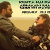 Kehta Hai Pal Pal Armaan Malik, Shruti Pathak REMIX -DJ DiviT