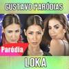 Simone & Simaria - Loka ft. Anitta (Paródia/Redublagem)Gustavo Paródias
