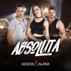 Adson e Alana Ft. DJ Kevin - ABSOLUTA - Lancamento 2017 (Mao na nuca)