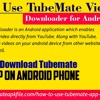 How To Use TubeMate Video Downloader For Android Devices.mp3