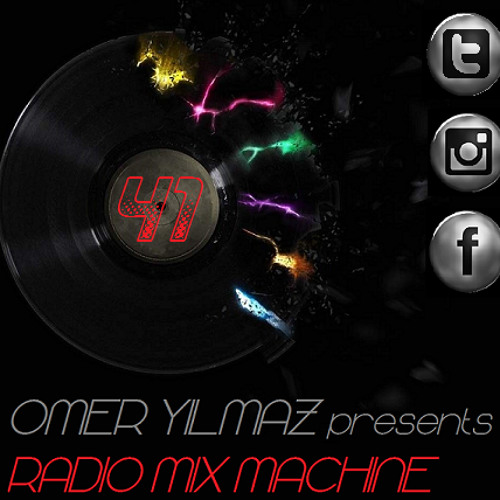 Omer Yilmaz Presents - Radio Mix Machine - 41  (For Guest Dj Sevket Manaz @International Music Box.) by RADIO MIX MACHINE