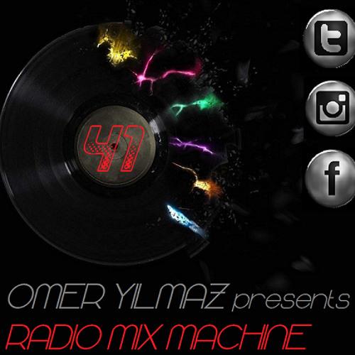 Omer Yilmaz Presents - Radio Mix Machine - 41  (For Guest Dj Sevket Manaz @International Music Box.) by RADIO MIX MACHINE