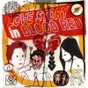 Love Story In Blood Red - Build You Up