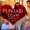 Punjabi Love Mashup 2017 - DJ Danish | Best Punjabi Mashup | Latest Punjabi Songs 2017 Parmish Verma