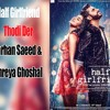 Thodi Der | Half Girlfriend |Farhan Saeed & Shreya Ghoshal