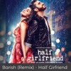 Baarish [Remix - Half Girlfriend] [FREE MP3 DOWNLOAD]