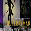 The Ferryman An Old Time Radio Series Episode 1 A Sticky Situation Mp3